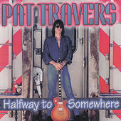 Halfway to Somewhere by Pat Travers
