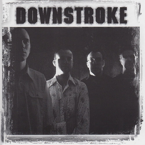 Play & Download Downstroke by Downstroke | Napster