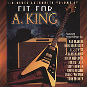 Play & Download L.A. Blues Authority Vol. Iv: Fit for a King by Various Artists | Napster