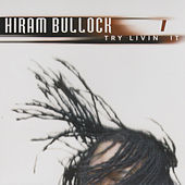 Play & Download Try Livin It by Hiram Bullock | Napster