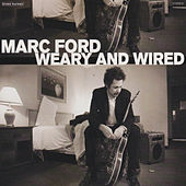 Play & Download Weary and Wired by Marc Ford | Napster