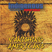 Play & Download Vanishing Americans by Indigenous | Napster