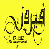 Play & Download Fairuz Instrumental 3 by Fairouz | Napster