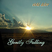 Play & Download Gently Falling by Vicki DeLor | Napster
