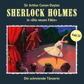Die neuen Fälle - Fall 22: Die schreiende Tänzerin by Sherlock Holmes