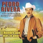El Hombre Que Mas Te Amo by Pedro Rivera
