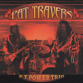 P.T. Power Trio by Pat Travers