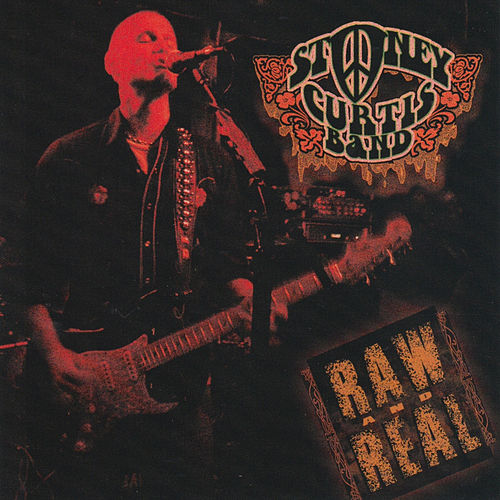 Play & Download Raw and Real by Stoney Curtis Band | Napster