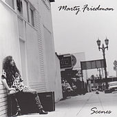 Play & Download Scenes by Marty Friedman | Napster