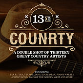 Play & Download 13x2 Country - A Double Shot of Thirteen Great Country Artists by Various Artists | Napster