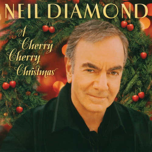 A Cherry Cherry Christmas by Neil Diamond