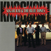 Play & Download Knockout by Sugar Ray & The Blue Tones | Napster