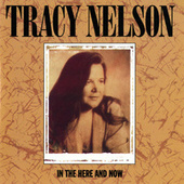 In The Here And Now by Tracy Nelson