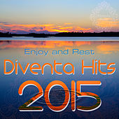 Diventa Hits 2015 - Enjoy and Rest by Various Artists