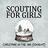 Christmas In The Air (Tonight) by Scouting For Girls
