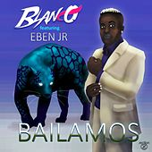 Play & Download Bailamos (feat. Eben Jr) by Blanco | Napster