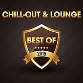 Chill-Out & Lounge - The Best of 2015 by Various Artists