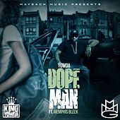Play & Download Dope Man (feat. Memphis Bleek) by Yowda | Napster