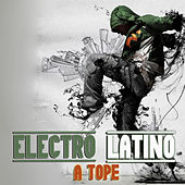 Play & Download Electro Latino a Tope by Various Artists | Napster