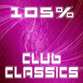 Play & Download 105% Club Classics by Various Artists | Napster