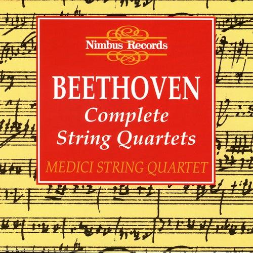 Play & Download Beethoven: Complete String Quartets by Medici String Quartet | Napster