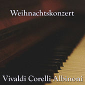 Play & Download Weihnachtskonzert by Various Artists | Napster