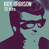 Play & Download 13 Hits by Roy Orbison | Napster