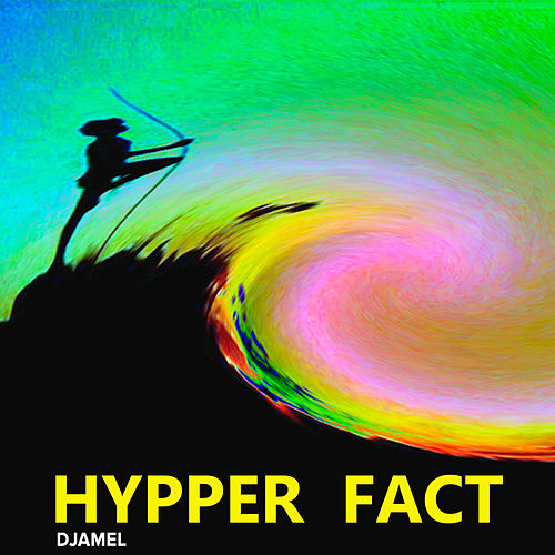 Play & Download Hypper Fact by Djamel (Electronic) | Napster