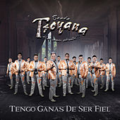 Play & Download Tengo Ganas de Ser Fiel by Banda Troyana | Napster