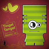 Tingel Tangel, Vol. 12 - Tech House Session by Various Artists