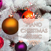 Play & Download Piano Christmas Music - The Best Background Songs for Your Holidays by Various Artists | Napster