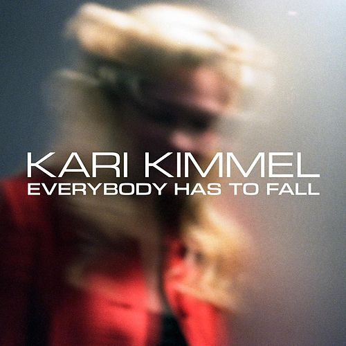 Play & Download Everybody Has to Fall by Kari Kimmel | Napster