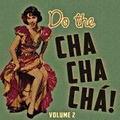 Play & Download Do The Cha Chá Chá Vol. 2 by Various Artists | Napster