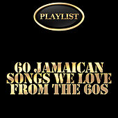 Play & Download 60 Jamaican Songs We Love from the 60s Playlist by Various Artists | Napster