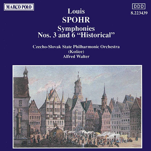 Play & Download Symphonies Nos. 3 and 6 by Louis Spohr | Napster