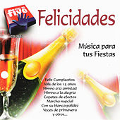 Play & Download Felicidades, Musica para Tus Fiestas by Various Artists | Napster