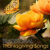Play & Download Traditional Thanksgiving Songs - Classical Church and Christian Music by Various Artists | Napster