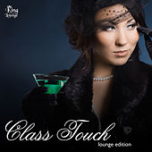 Play & Download Class Touch Lounge Edition by Various Artists | Napster
