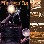 Play & Download The Footstompin Trio by The Footstompin' Trio | Napster