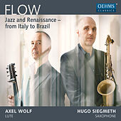 Flow: Jazz & Renaissance from Italy to Brazil von Hugo Siegmeth