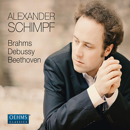 Play & Download Brahms, Debussy & Beethoven: Piano Works by Alexander Schimpf | Napster