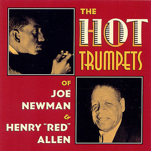 The Hot Trumpets Of Joe Newman & Henry 'Red' Allen by Joe Newman