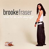 What To Do With Daylight by Brooke Fraser