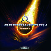 Play & Download Abomination - Planet X by Abomination | Napster