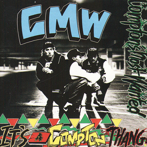 It's A Compton Thang! by Compton's Most Wanted