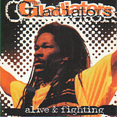 Play & Download Alive & Fighting by The Gladiators | Napster