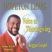 Play & Download Voice Of Thanksgiving by Hopeton Lewis | Napster