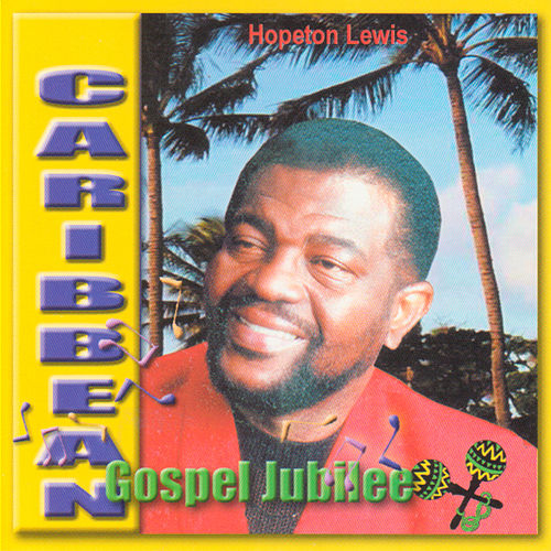 Play & Download Caribbean Gospel Jubilee by Hopeton Lewis | Napster