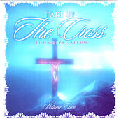 Take Up The Cross Vol 2 by Various Artists