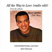 All The Way To Love (Single) by Billy Griffin